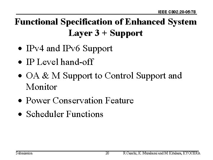 IEEE C 802. 20 -05/78 Functional Specification of Enhanced System Layer 3 + Support