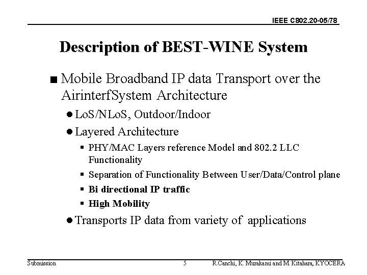 IEEE C 802. 20 -05/78 Description of BEST-WINE System ■ Mobile Broadband IP data