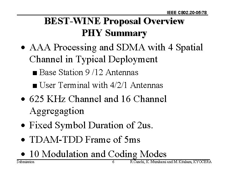 IEEE C 802. 20 -05/78 BEST-WINE Proposal Overview PHY Summary · AAA Processing and