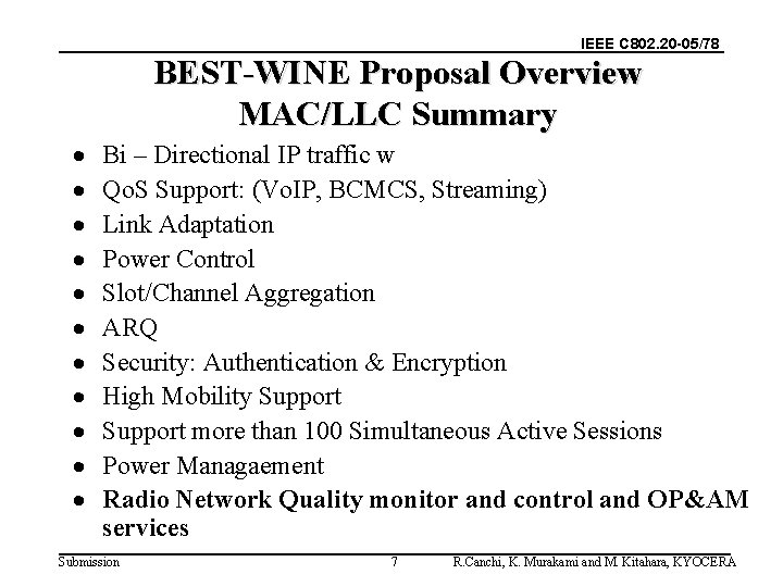 IEEE C 802. 20 -05/78 BEST-WINE Proposal Overview MAC/LLC Summary · · · Bi