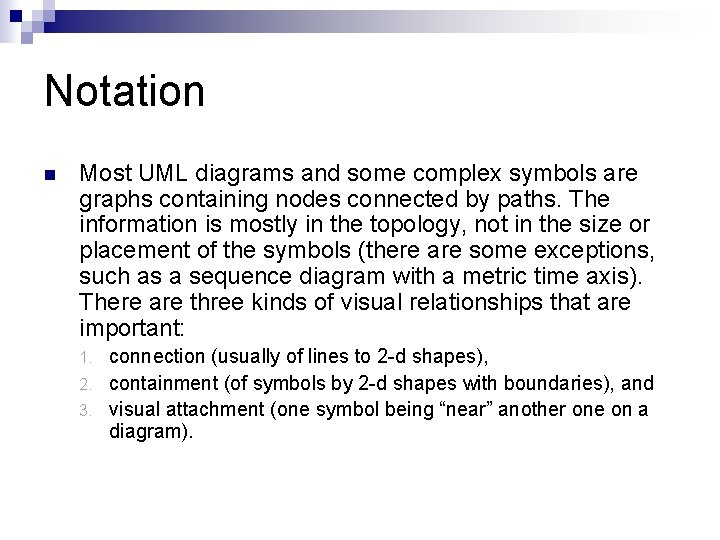 Notation n Most UML diagrams and some complex symbols are graphs containing nodes connected