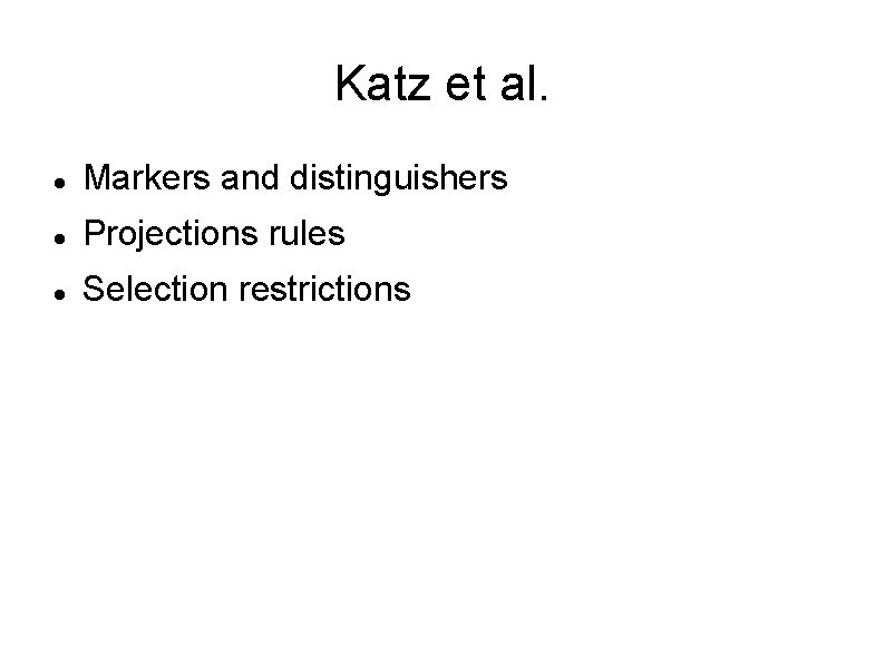 Katz et al. Markers and distinguishers Projections rules Selection restrictions