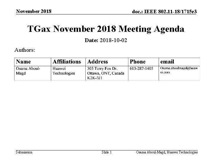 November 2018 doc. : IEEE 802. 11 -18/1715 r 3 TGax November 2018 Meeting
