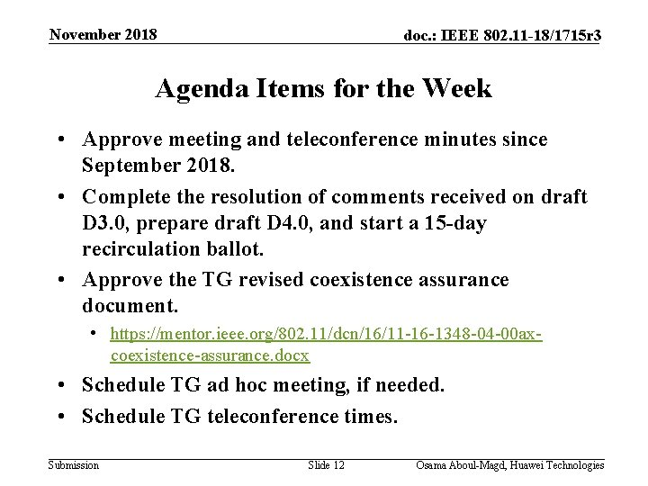 November 2018 doc. : IEEE 802. 11 -18/1715 r 3 Agenda Items for the