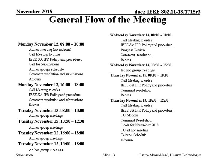 November 2018 doc. : IEEE 802. 11 -18/1715 r 3 General Flow of the