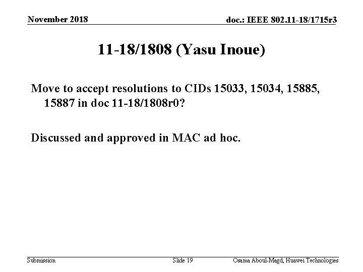 November 2018 doc. : IEEE 802. 11 -18/1715 r 3 11 -18/1808 (Yasu Inoue)