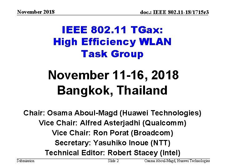 November 2018 doc. : IEEE 802. 11 -18/1715 r 3 IEEE 802. 11 TGax: