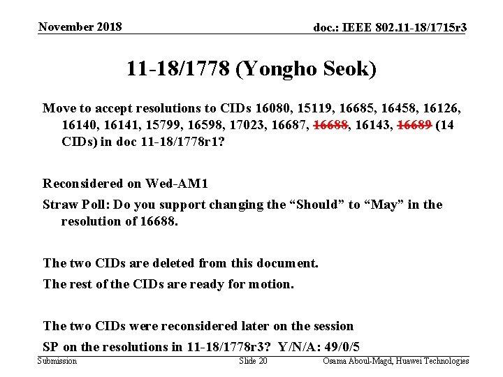 November 2018 doc. : IEEE 802. 11 -18/1715 r 3 11 -18/1778 (Yongho Seok)