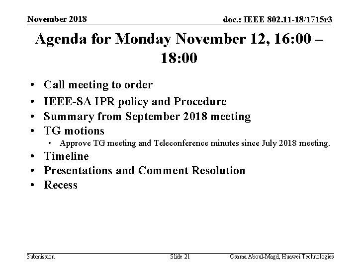 November 2018 doc. : IEEE 802. 11 -18/1715 r 3 Agenda for Monday November