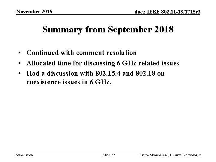 November 2018 doc. : IEEE 802. 11 -18/1715 r 3 Summary from September 2018