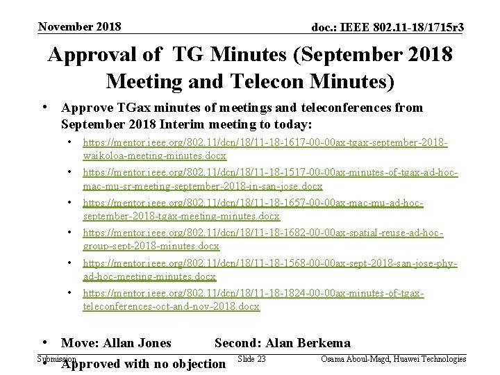 November 2018 doc. : IEEE 802. 11 -18/1715 r 3 Approval of TG Minutes