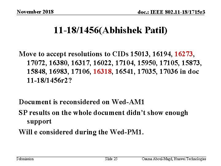 November 2018 doc. : IEEE 802. 11 -18/1715 r 3 11 -18/1456(Abhishek Patil) Move