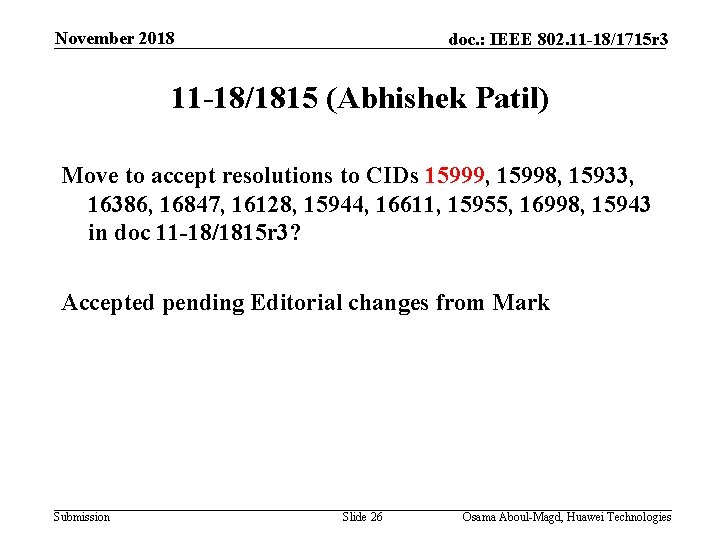 November 2018 doc. : IEEE 802. 11 -18/1715 r 3 11 -18/1815 (Abhishek Patil)