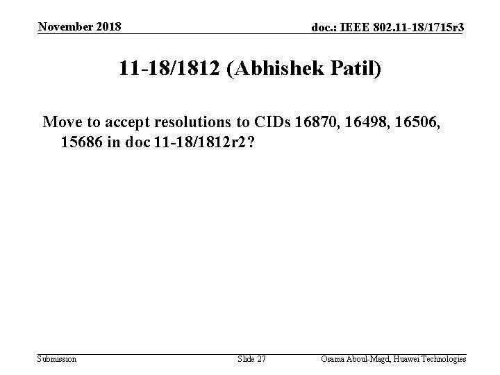 November 2018 doc. : IEEE 802. 11 -18/1715 r 3 11 -18/1812 (Abhishek Patil)