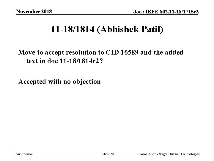 November 2018 doc. : IEEE 802. 11 -18/1715 r 3 11 -18/1814 (Abhishek Patil)