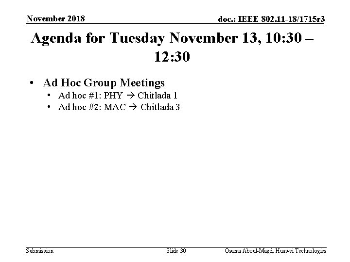 November 2018 doc. : IEEE 802. 11 -18/1715 r 3 Agenda for Tuesday November