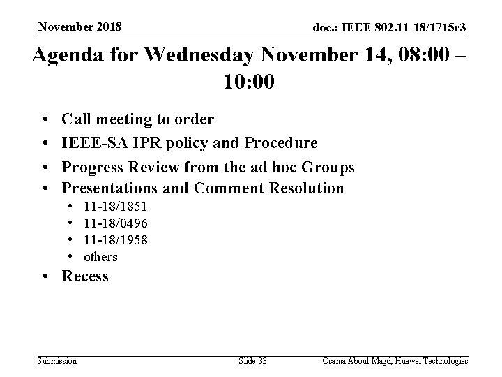 November 2018 doc. : IEEE 802. 11 -18/1715 r 3 Agenda for Wednesday November