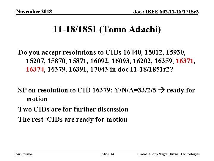 November 2018 doc. : IEEE 802. 11 -18/1715 r 3 11 -18/1851 (Tomo Adachi)