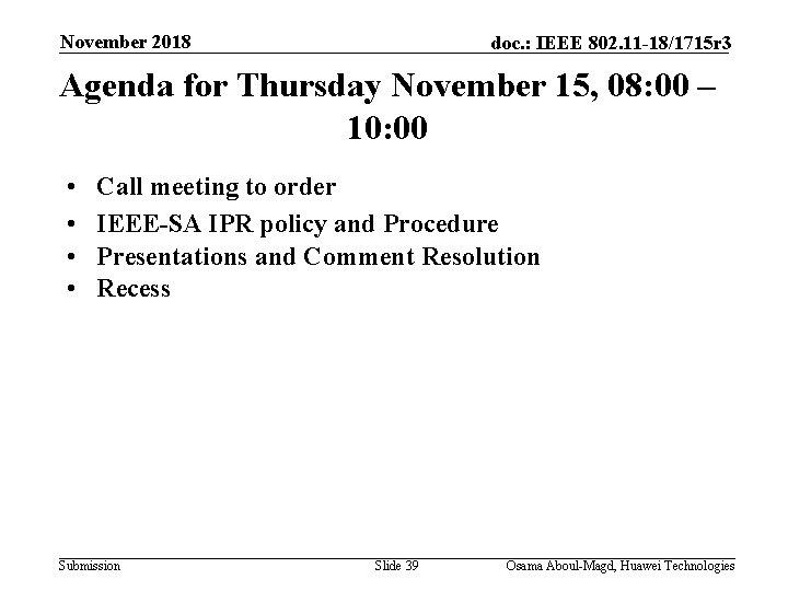 November 2018 doc. : IEEE 802. 11 -18/1715 r 3 Agenda for Thursday November