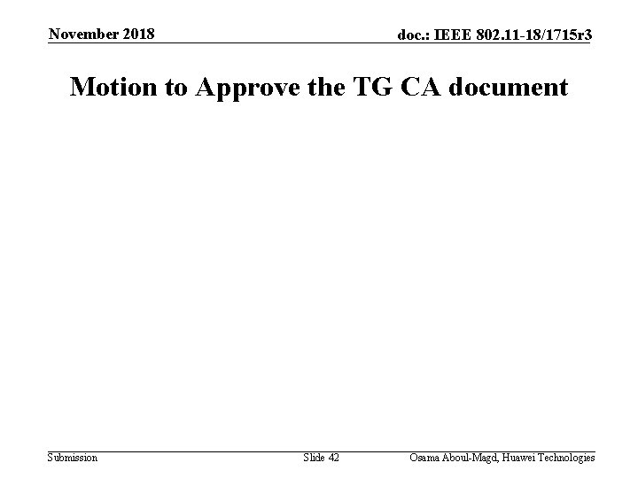 November 2018 doc. : IEEE 802. 11 -18/1715 r 3 Motion to Approve the