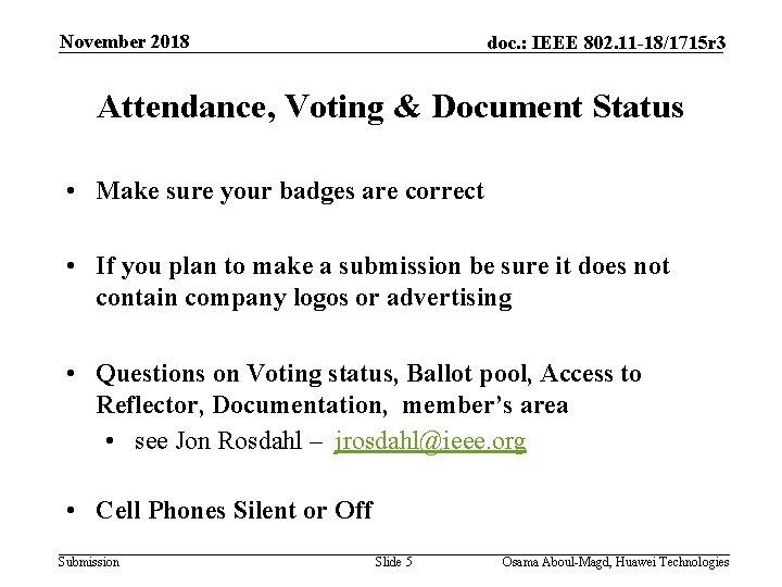 November 2018 doc. : IEEE 802. 11 -18/1715 r 3 Attendance, Voting & Document