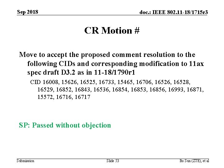 Sep 2018 doc. : IEEE 802. 11 -18/1715 r 3 CR Motion # Move