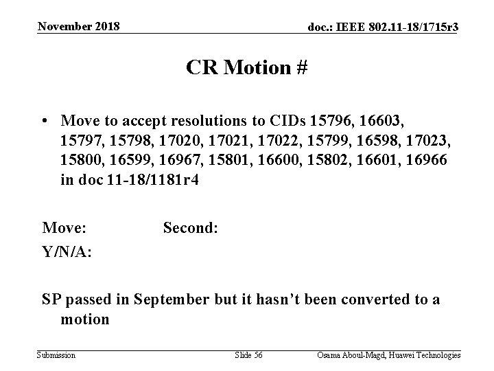 November 2018 doc. : IEEE 802. 11 -18/1715 r 3 CR Motion # •