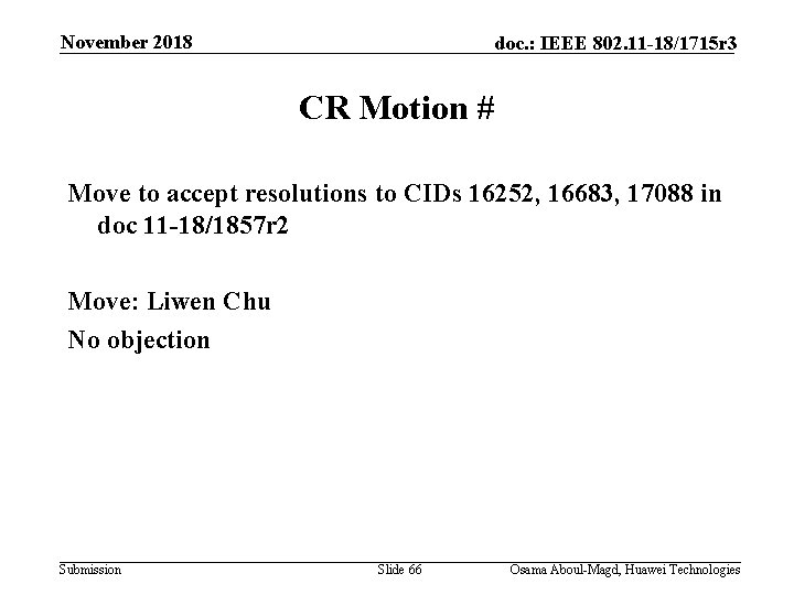 November 2018 doc. : IEEE 802. 11 -18/1715 r 3 CR Motion # Move
