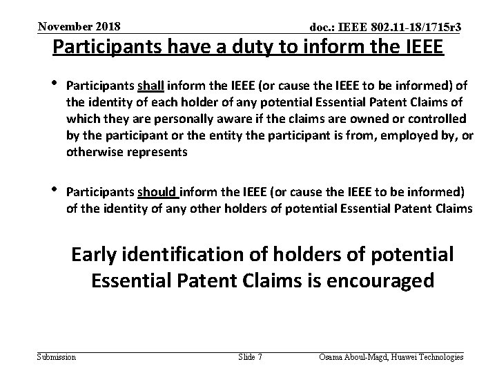 November 2018 doc. : IEEE 802. 11 -18/1715 r 3 Participants have a duty