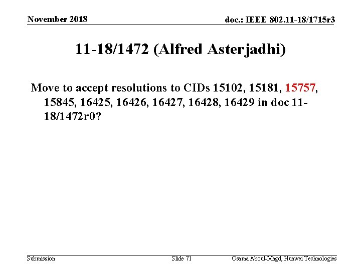 November 2018 doc. : IEEE 802. 11 -18/1715 r 3 11 -18/1472 (Alfred Asterjadhi)