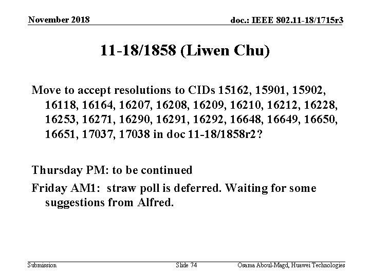 November 2018 doc. : IEEE 802. 11 -18/1715 r 3 11 -18/1858 (Liwen Chu)