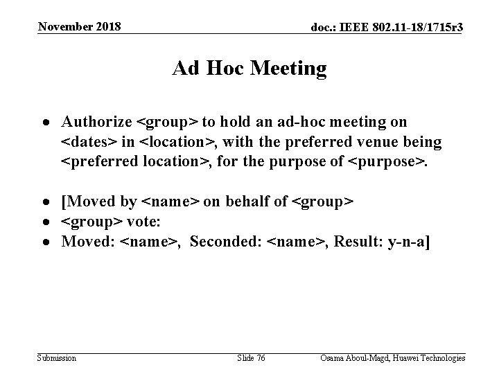 November 2018 doc. : IEEE 802. 11 -18/1715 r 3 Ad Hoc Meeting Authorize