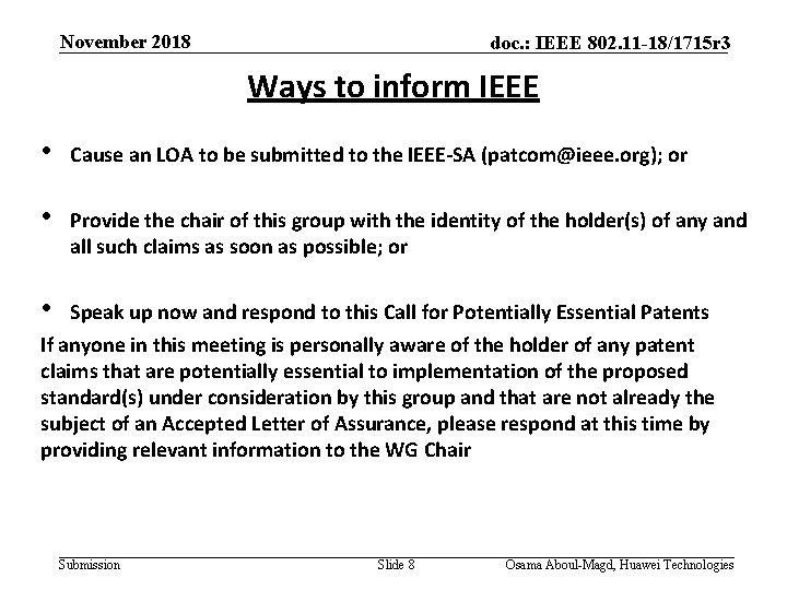 November 2018 doc. : IEEE 802. 11 -18/1715 r 3 Ways to inform IEEE