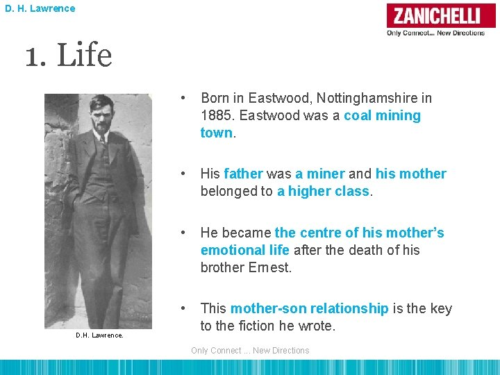 D. H. Lawrence 1. Life D. H. Lawrence. • Born in Eastwood, Nottinghamshire in