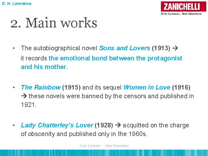D. H. Lawrence 2. Main works • The autobiographical novel Sons and Lovers (1913)