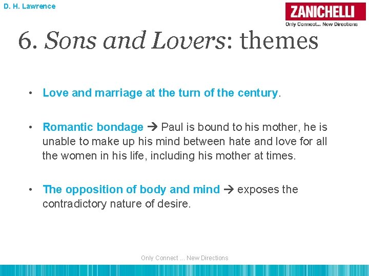 D. H. Lawrence 6. Sons and Lovers: themes • Love and marriage at the