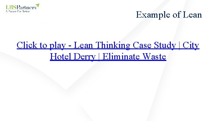 Example of Lean Click to play - Lean Thinking Case Study   City Hotel