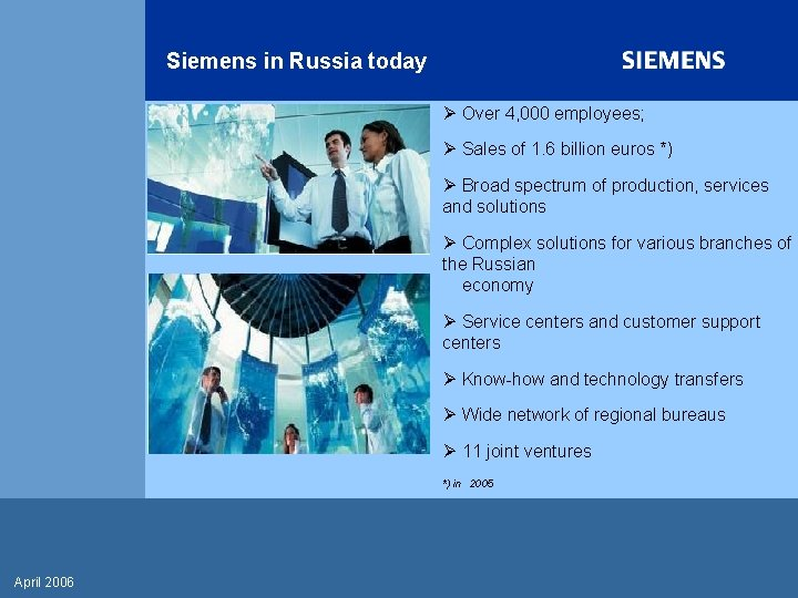 Siemens in Russia today Ø Over 4, 000 employees; Ø Sales of 1. 6