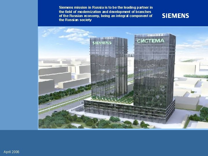 Siemens mission in Russia is to be the leading partner in the field of