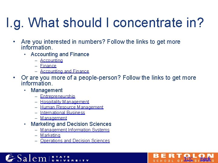 I. g. What should I concentrate in? • Are you interested in numbers? Follow