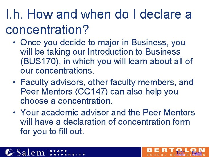I. h. How and when do I declare a concentration? • Once you decide