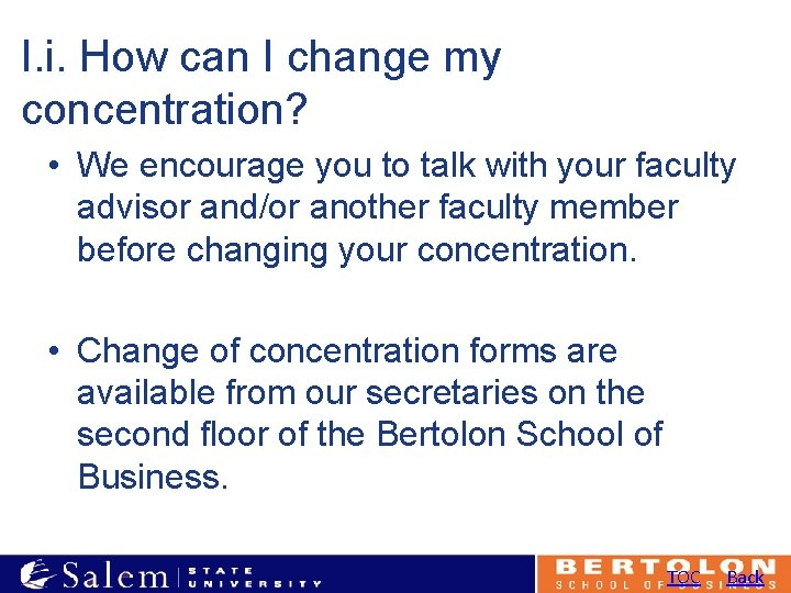I. i. How can I change my concentration? • We encourage you to talk