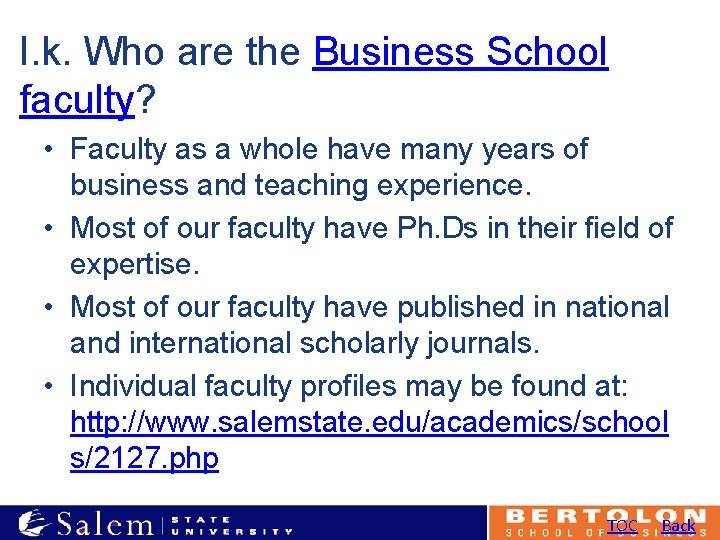 I. k. Who are the Business School faculty? • Faculty as a whole have