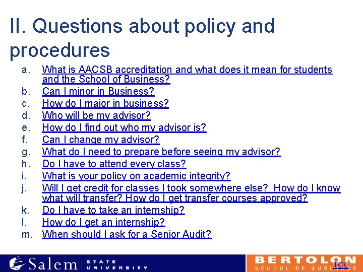 II. Questions about policy and procedures a. What is AACSB accreditation and what does