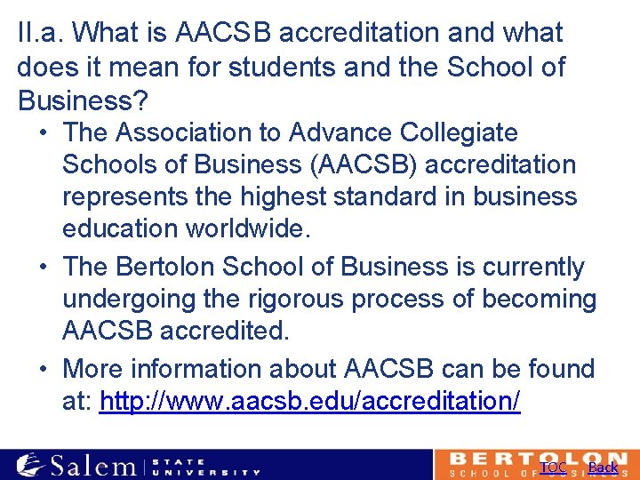 II. a. What is AACSB accreditation and what does it mean for students and