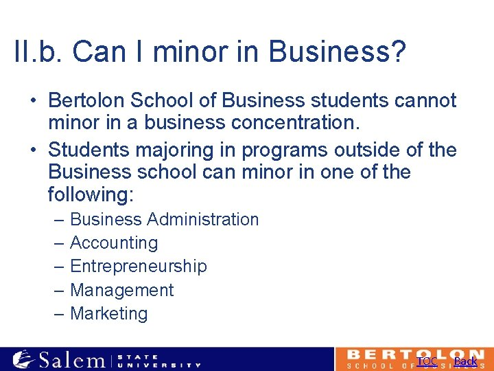II. b. Can I minor in Business? • Bertolon School of Business students cannot