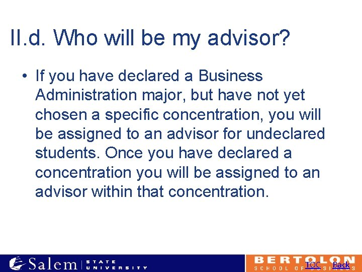 II. d. Who will be my advisor? • If you have declared a Business