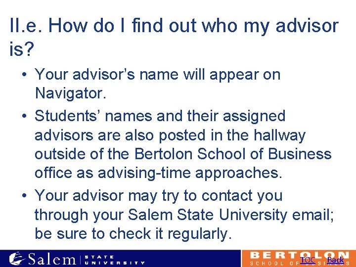 II. e. How do I find out who my advisor is? • Your advisor's