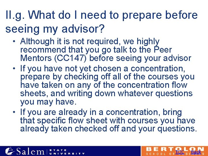 II. g. What do I need to prepare before seeing my advisor? • Although