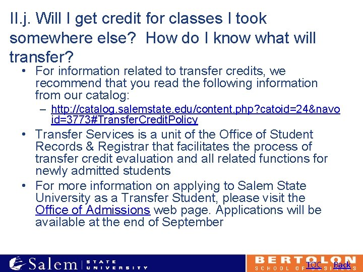 II. j. Will I get credit for classes I took somewhere else? How do